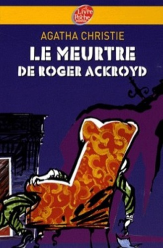 the unbelievable narrator in the murder of roger ackroyd a novel by agatha christie Narrators of agatha christie the most well-known narrator in agatha christie's mysteries is probably arthur hastings the murder of roger ackroyd.