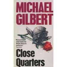 105297717_amazoncom-close-quarters-9780600200819-michael-gilbert
