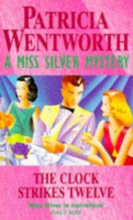 patricia_wentworth_the_clock_strikes_twelve