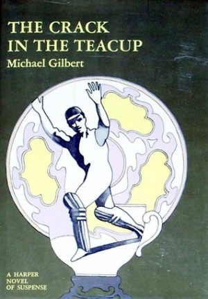 The Crack in the Teacup, Michael Gilbert (1966)
