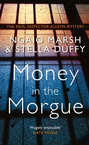 Ngaio Marsh and Stella Duffy, Money in the Morgue